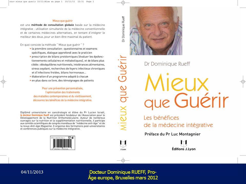 04/11/2013 Docteur Dominique RUEFF, Pro- Âge europe, Bruxelles mars 2012