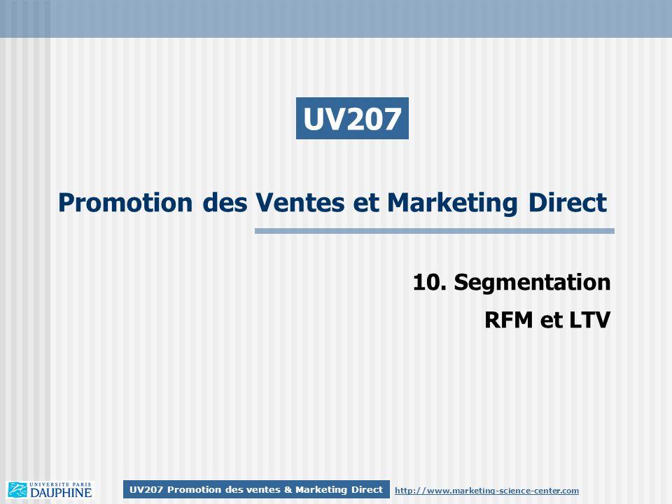 http://www.marketing-science-center.com UV207 Promotion des ventes & Marketing Direct Promotion des Ventes et Marketing Direct UV207 10. Segmentation
