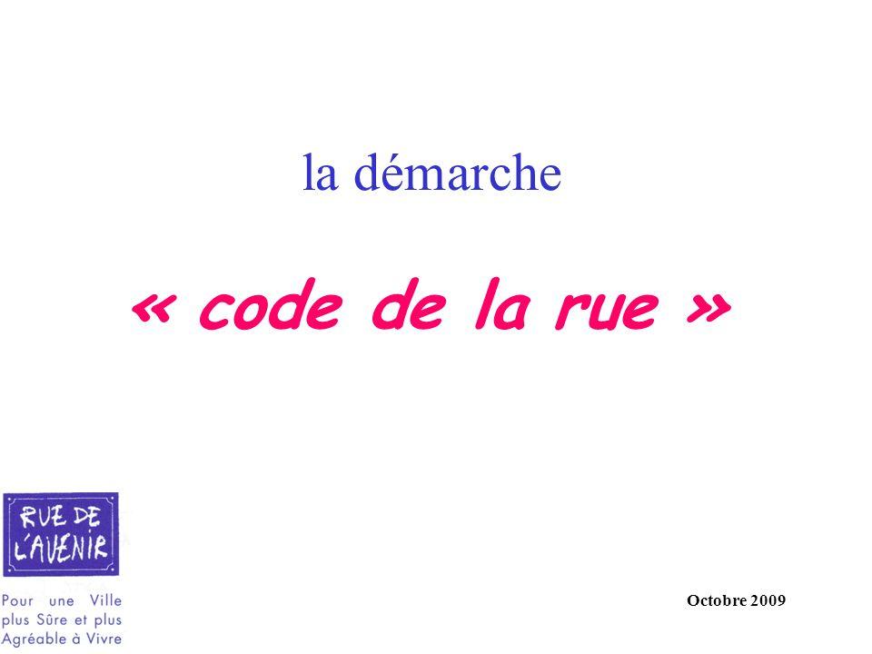 la démarche « code de la rue » Octobre 2009