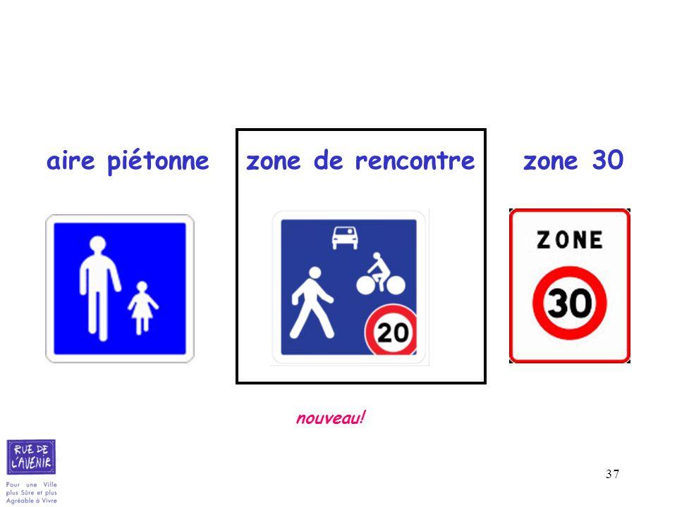37 aire piétonne zone de rencontre zone 30 nouveau!