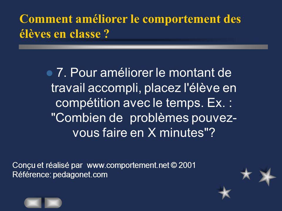 7. Pour améliorer le montant de travail accompli, placez l'élève en compétition avec le temps. Ex. :