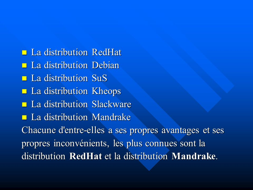 La distribution RedHat La distribution RedHat La distribution Debian La distribution Debian La distribution SuS La distribution SuS La distribution Kh