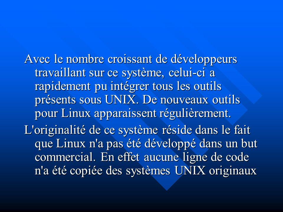 Avec le nombre croissant de développeurs travaillant sur ce système, celui-ci a rapidement pu intégrer tous les outils présents sous UNIX. De nouveaux