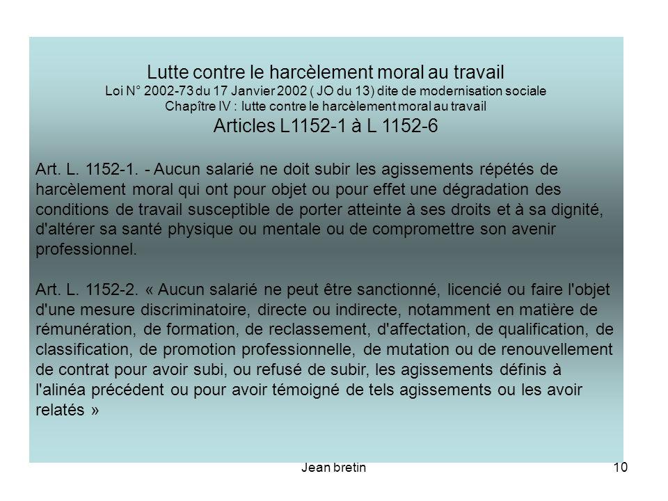 Jean bretin10 Lutte contre le harcèlement moral au travail Loi N° 2002-73 du 17 Janvier 2002 ( JO du 13) dite de modernisation sociale Chapître IV : l