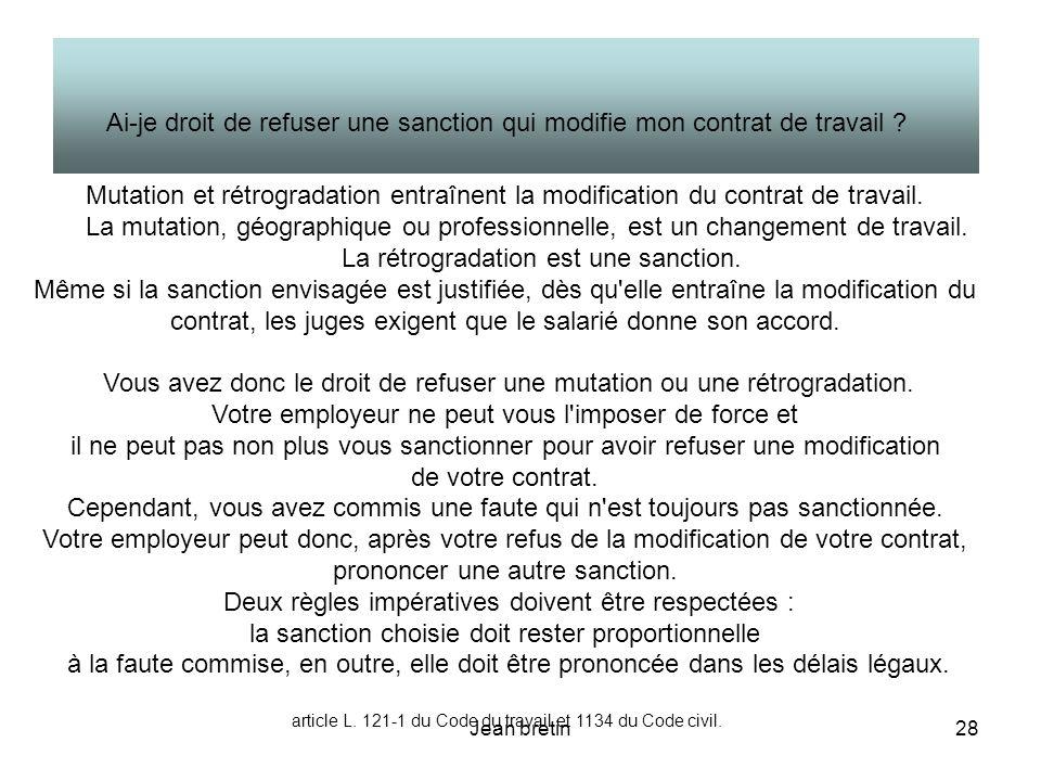 Jean bretin28 Mutation et rétrogradation entraînent la modification du contrat de travail. La mutation, géographique ou professionnelle, est un change