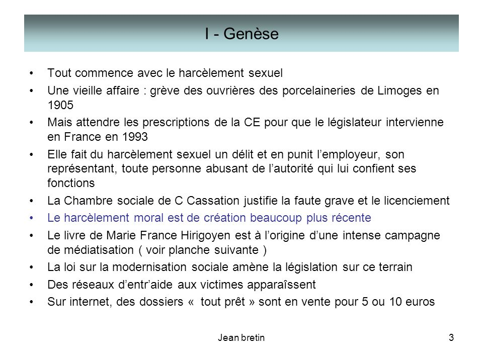Jean bretin3 I - Genèse Tout commence avec le harcèlement sexuel Une vieille affaire : grève des ouvrières des porcelaineries de Limoges en 1905 Mais