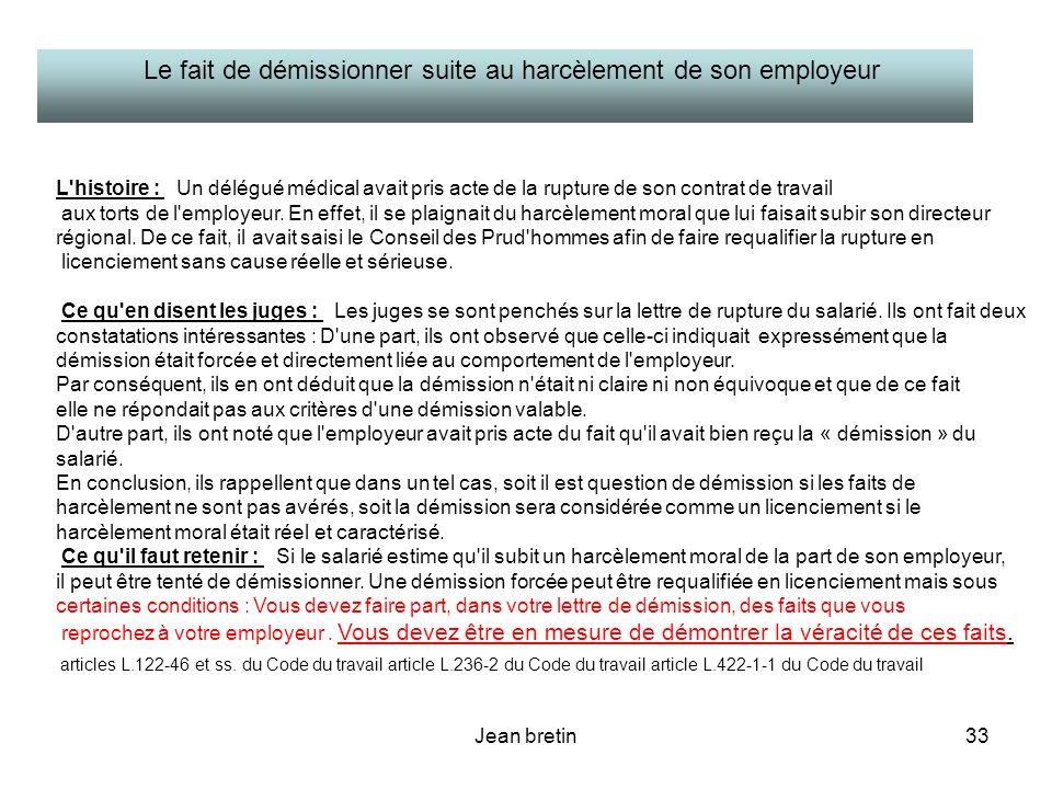 Jean bretin33 L'histoire : Un délégué médical avait pris acte de la rupture de son contrat de travail aux torts de l'employeur. En effet, il se plaign