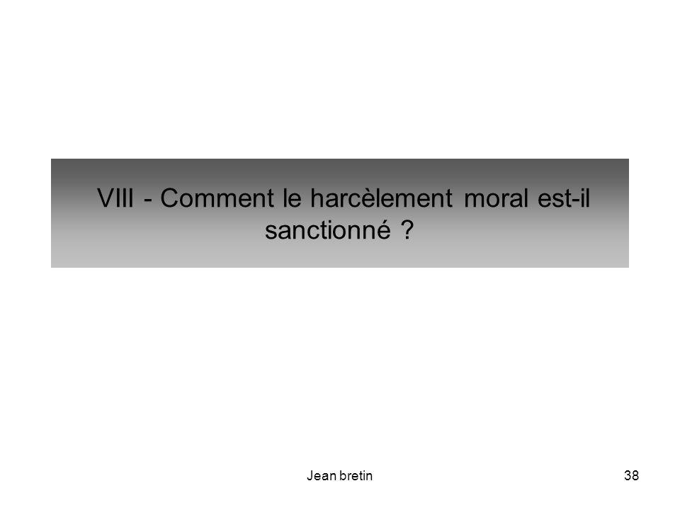 Jean bretin38 VIII - Comment le harcèlement moral est-il sanctionné ?