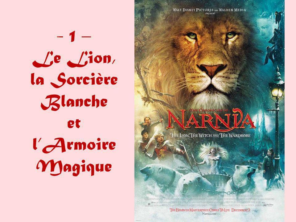 - 1 – Le Lion, la Sorcière Blanche et lArmoire Magique