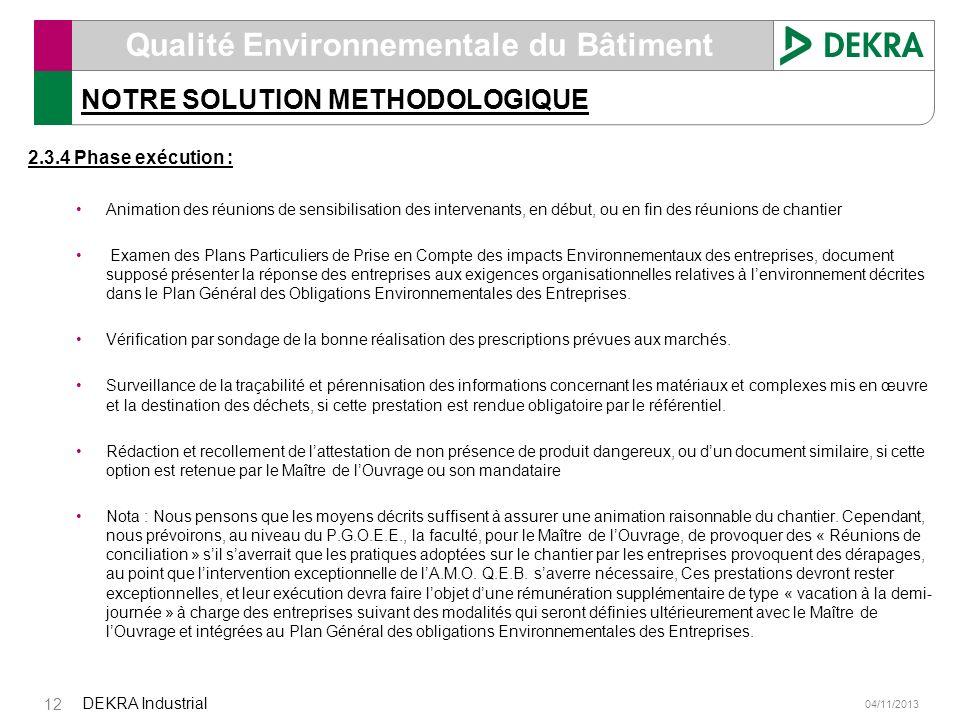04/11/2013 DEKRA Industrial 12 Qualité Environnementale du Bâtiment NOTRE SOLUTION METHODOLOGIQUE 2.3.4 Phase exécution : Animation des réunions de se