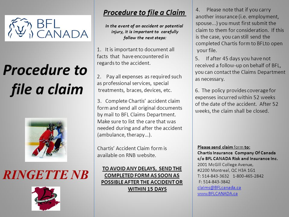 Procedure to file a claim RINGETTE NB 5.If after 45 days you have not received a follow-up on behalf of BFL, you can contact the Claims Department as necessary.