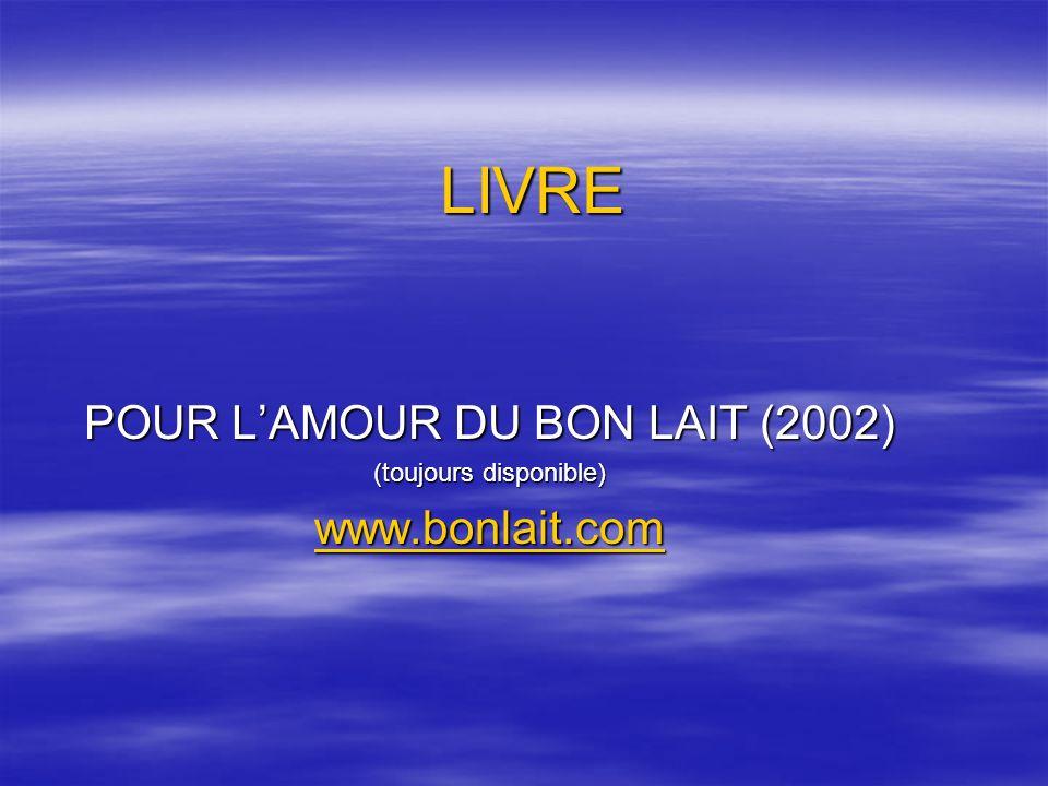 LIVRE POUR LAMOUR DU BON LAIT (2002) (toujours disponible) www.bonlait.com