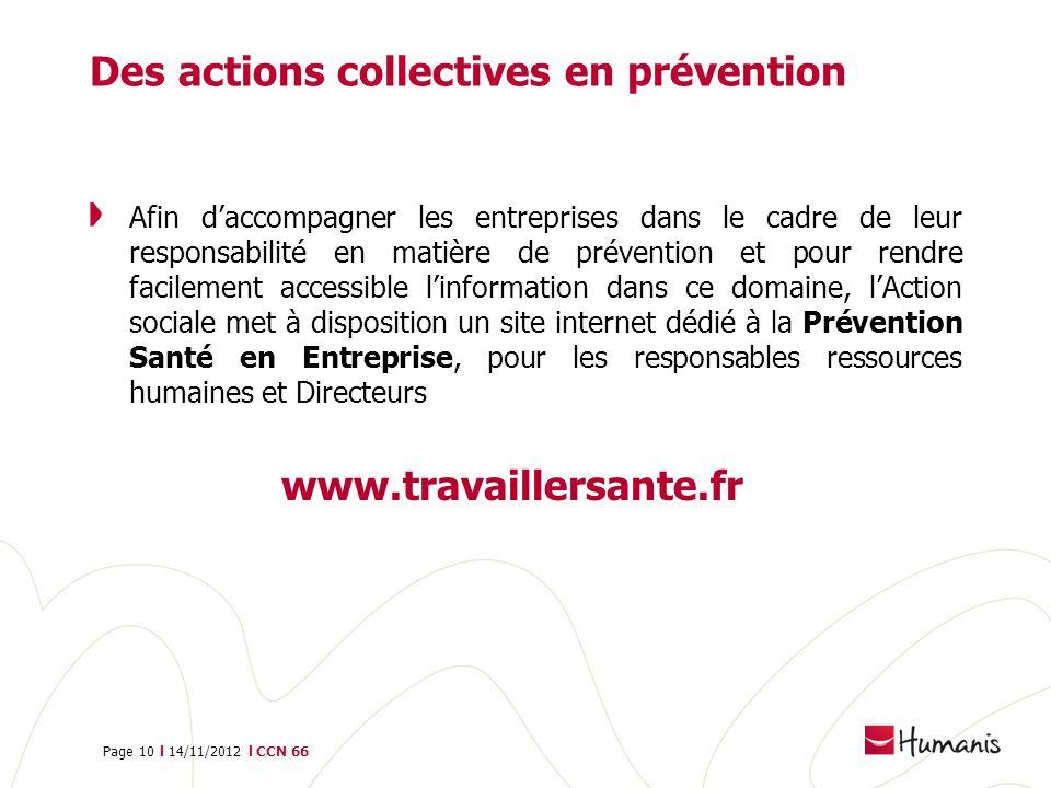 Page 10 l 14/11/2012 l CCN 66 Afin daccompagner les entreprises dans le cadre de leur responsabilité en matière de prévention et pour rendre facilemen
