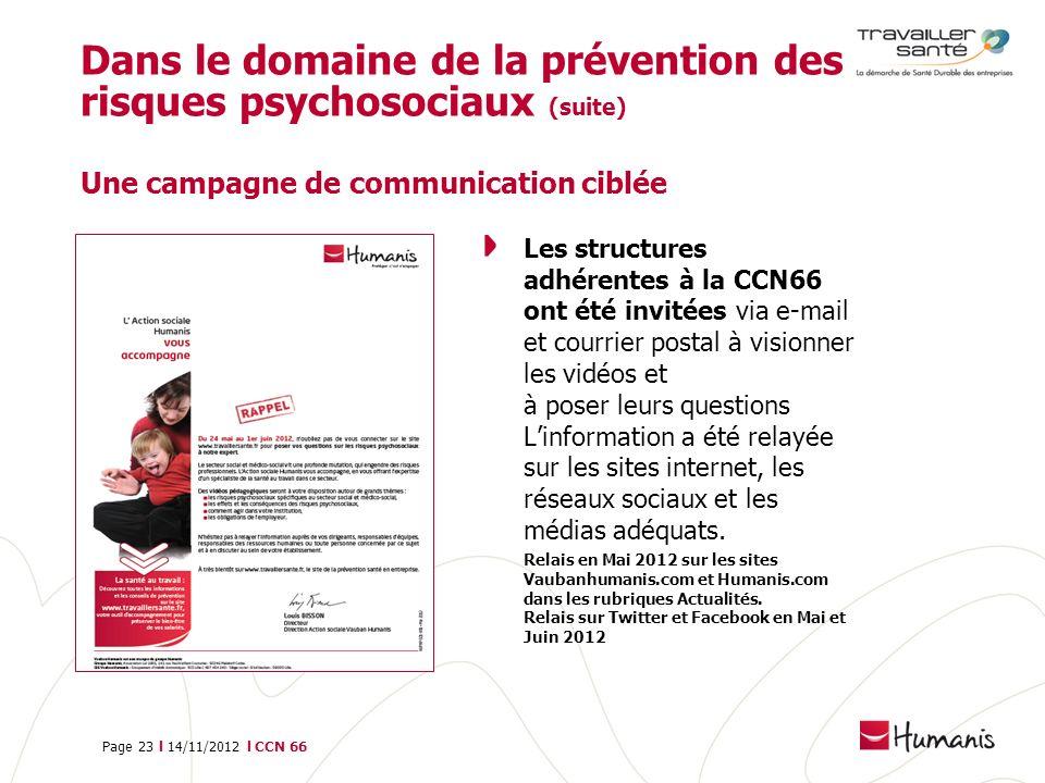 Page 23 l 14/11/2012 l CCN 66 Dans le domaine de la prévention des risques psychosociaux (suite) Une campagne de communication ciblée Les structures a