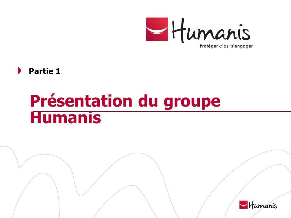 Page 3 l 05/11/2013 l Version projet Présentation du groupe Humanis Partie 1