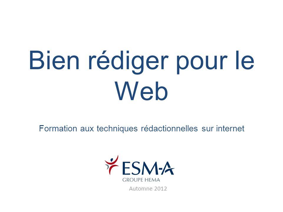 Bien rédiger pour le Web Formation aux techniques rédactionnelles sur internet Automne 2012