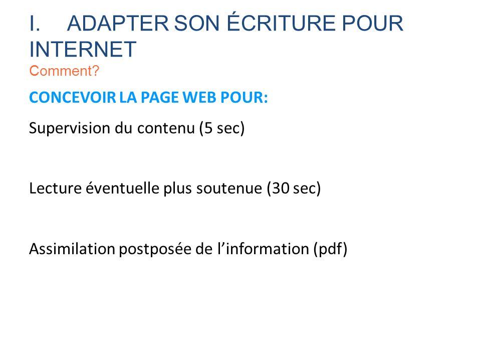 CONCEVOIR LA PAGE WEB POUR: Supervision du contenu (5 sec) Lecture éventuelle plus soutenue (30 sec) Assimilation postposée de linformation (pdf) I.AD