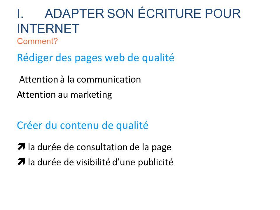 Rédiger des pages web de qualité Attention à la communication Attention au marketing Créer du contenu de qualité la durée de consultation de la page l