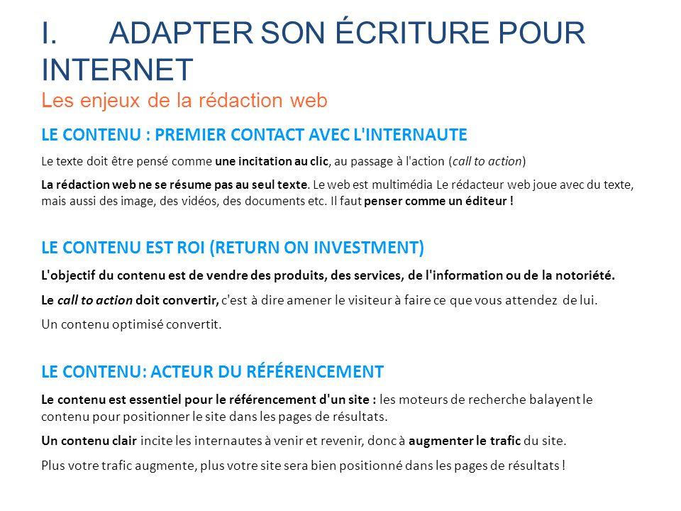 LE CONTENU : PREMIER CONTACT AVEC L'INTERNAUTE Le texte doit être pensé comme une incitation au clic, au passage à l'action (call to action) La rédact
