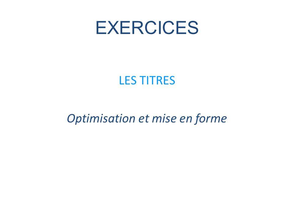 EXERCICES LES TITRES Optimisation et mise en forme