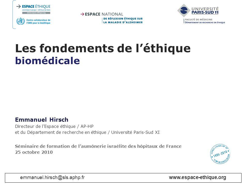 emmanuel.hirsch@sls.aphp.frwww.espace-ethique.org Plan I – Repères II – Cadre politique et légal III – Cadre de léthique biomédicale Pour conclure