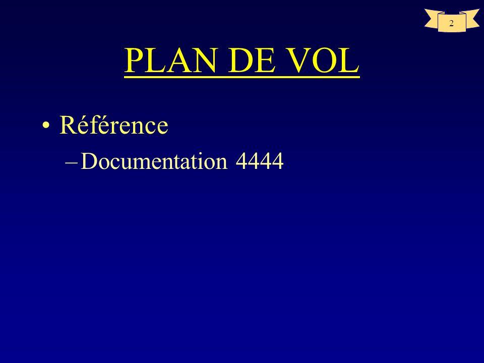 2 PLAN DE VOL Référence –Documentation 4444
