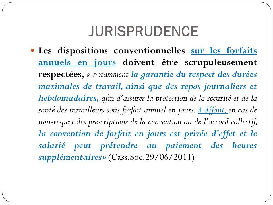 JURISPRUDENCE Les dispositions conventionnelles sur les forfaits annuels en jours doivent être scrupuleusement respectées, « notamment la garantie du