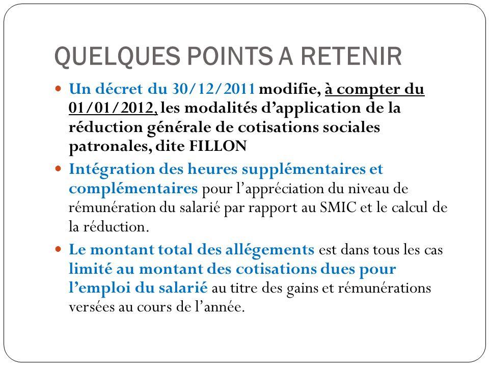 QUELQUES POINTS A RETENIR Un décret du 30/12/2011 modifie, à compter du 01/01/2012, les modalités dapplication de la réduction générale de cotisations