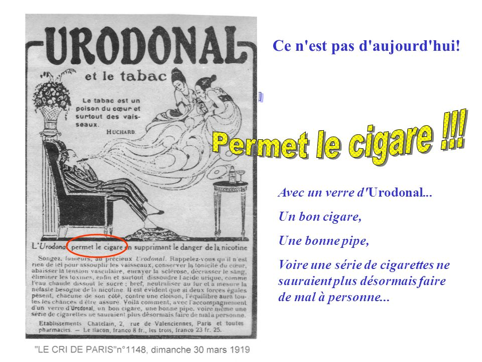 Ce n'est pas d'aujourd'hui! Avec un verre d'Urodonal... Un bon cigare, Une bonne pipe, Voire une série de cigarettes ne sauraient plus désormais faire