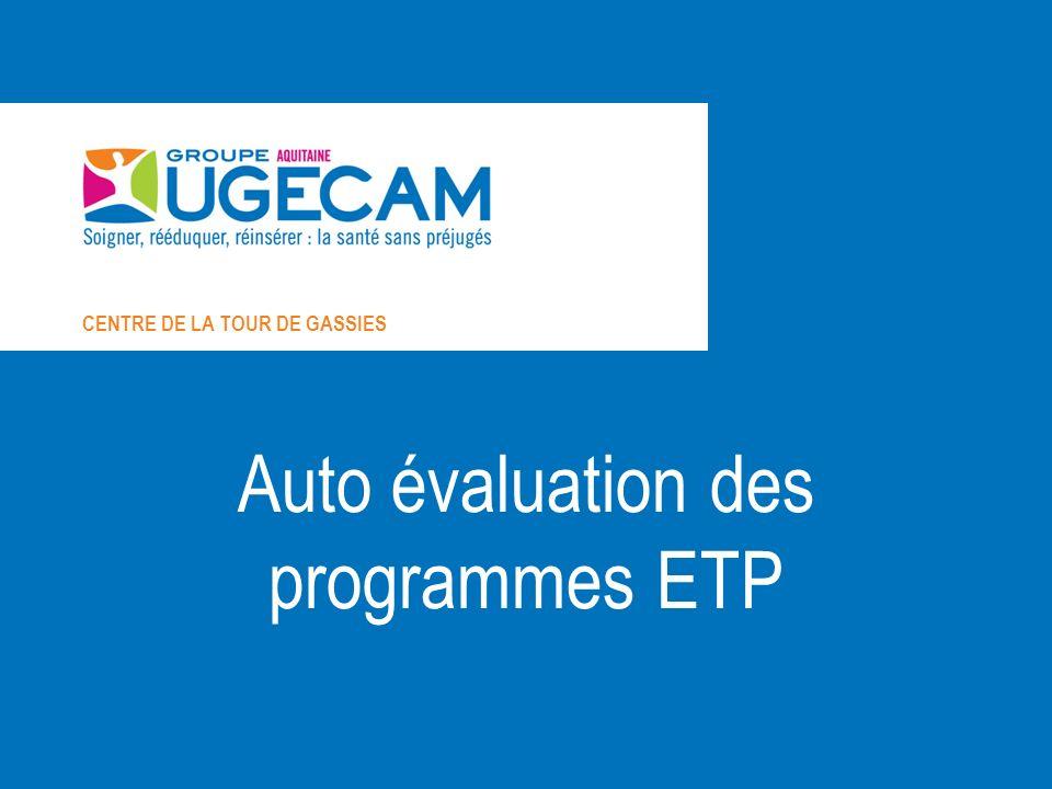 CENTRE DE LA TOUR DE GASSIES Auto évaluation des programmes ETP