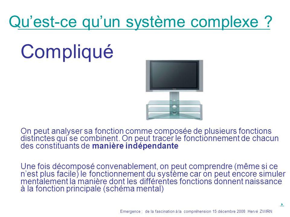 _______________________________________________________________ Emergence : de la fascination à la compréhension 15 décembre 2008 Hervé ZWIRN Quest-ce quun système complexe .