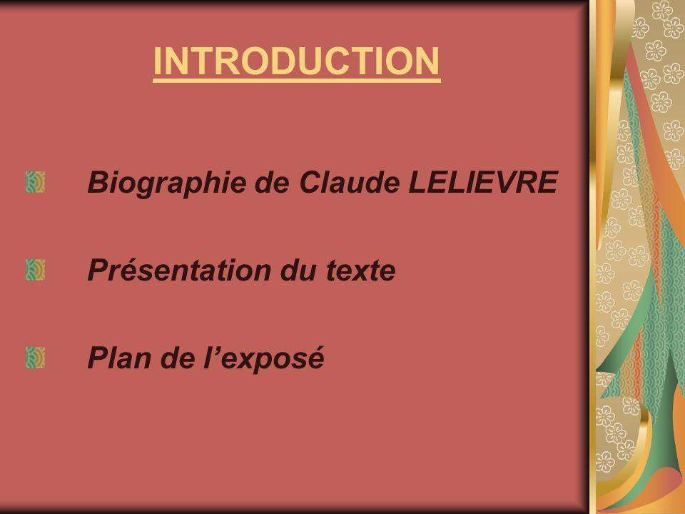 INTRODUCTION Biographie de Claude LELIEVRE Présentation du texte Plan de lexposé
