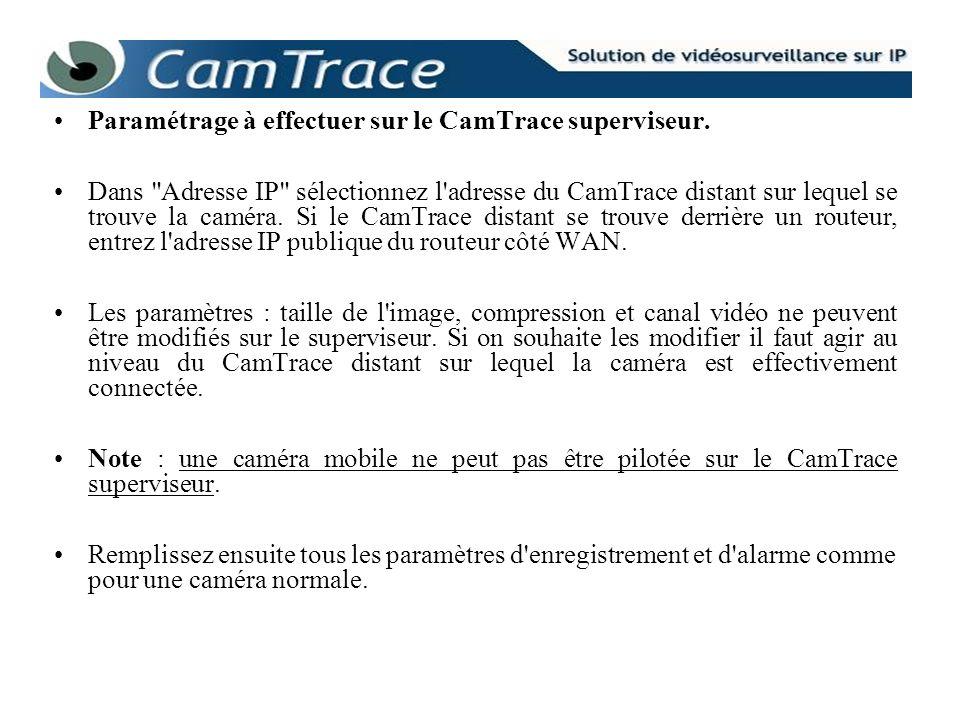 Paramétrage à effectuer sur le CamTrace superviseur. Dans