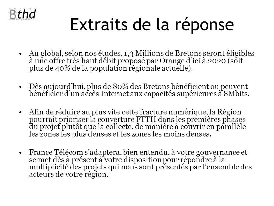 Extraits de la réponse Au global, selon nos études, 1,3 Millions de Bretons seront éligibles à une offre très haut débit proposé par Orange dici à 202