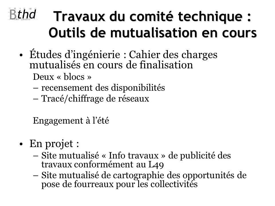 Travaux du comité technique : Outils de mutualisation en cours Études dingénierie : Cahier des charges mutualisés en cours de finalisation Deux « bloc