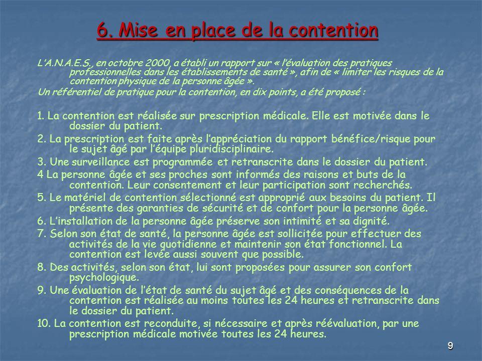 9 6. Mise en place de la contention LA.N.A.E.S., en octobre 2000, a établi un rapport sur « lévaluation des pratiques professionnelles dans les établi