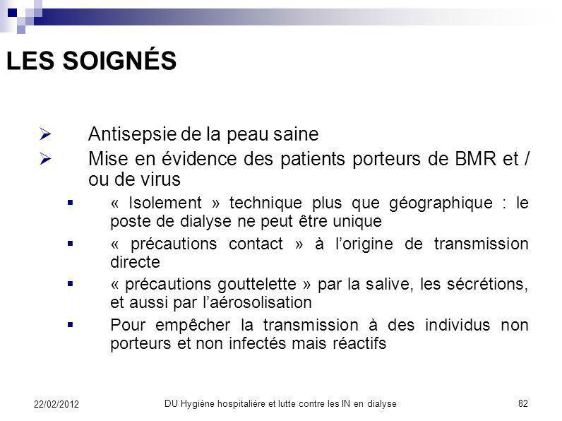 COMMENT PRENDRE SOIN DES PATIENTS ? 22/02/2012 81DU Hygiène hospitalière et lutte contre les IN en dialyse