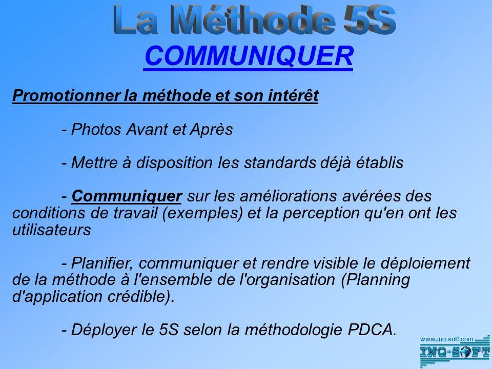 COMMUNIQUER Promotionner la méthode et son intérêt - Photos Avant et Après - Mettre à disposition les standards déjà établis - Communiquer sur les amé