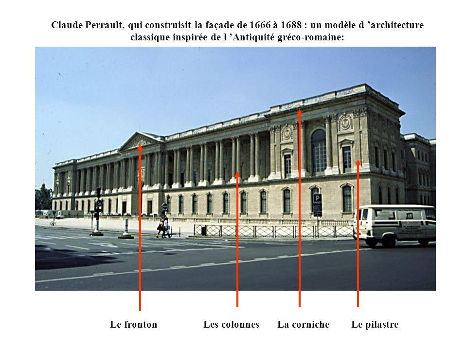 Ce sont les mêmes principes en architecture : par exemple la façade du Louvre, palais du roi à Paris Le projet du Français Claude Perrault : classique