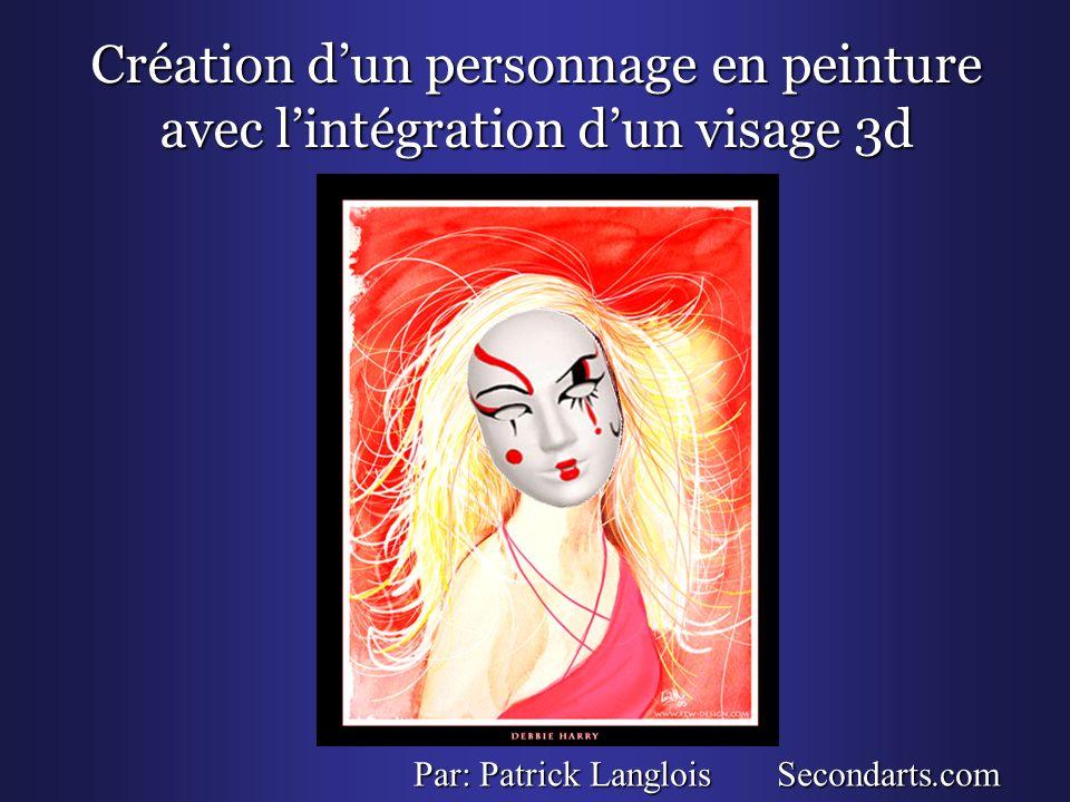 Création dun personnage en peinture avec lintégration dun visage 3d Par: Patrick Langlois Secondarts.com