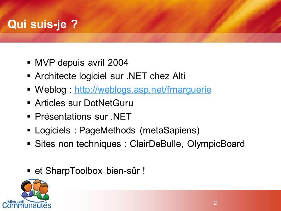 2 MVP depuis avril 2004 Architecte logiciel sur.NET chez Alti Weblog : http://weblogs.asp.net/fmargueriehttp://weblogs.asp.net/fmarguerie Articles sur