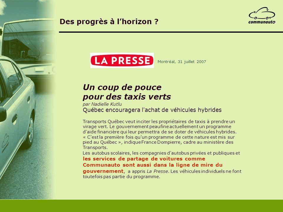 Des progrès à lhorizon ? Un coup de pouce pour des taxis verts par Nadielle Kutlu Québec encouragera l'achat de véhicules hybrides Transports Québec v