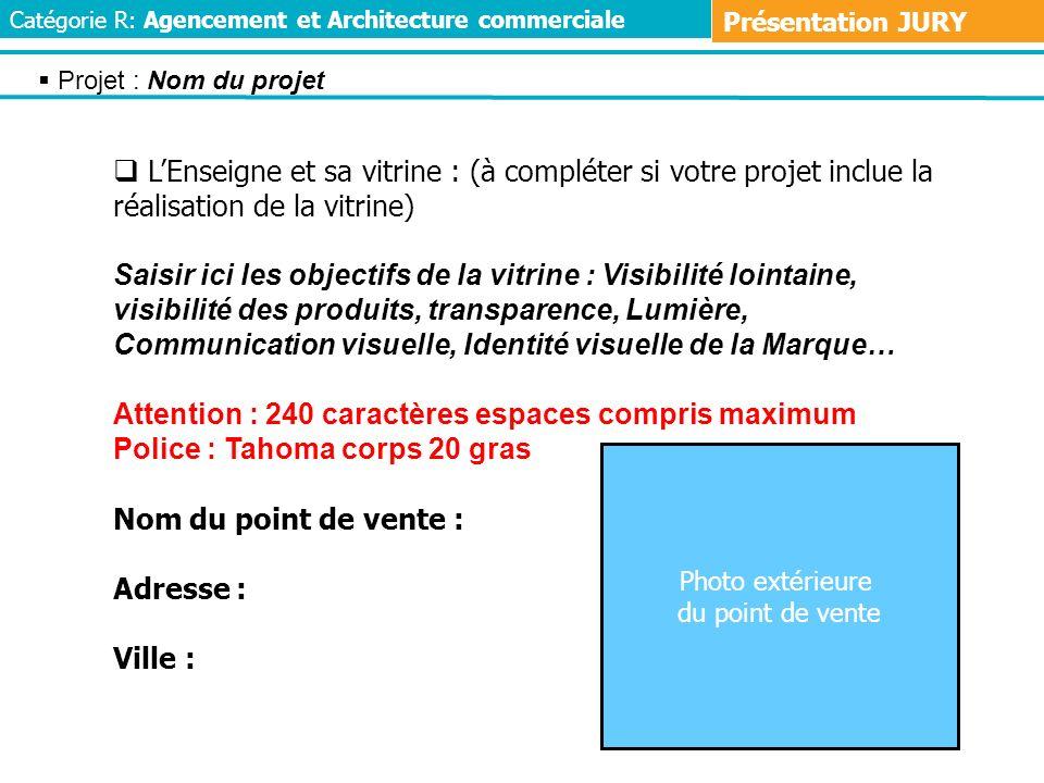 LEnseigne et sa vitrine : (à compléter si votre projet inclue la réalisation de la vitrine) Saisir ici les objectifs de la vitrine : Visibilité lointa