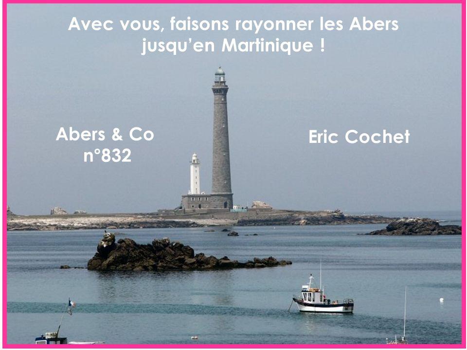 Avec vous, faisons rayonner les Abers jusquen Martinique ! Abers & Co n°832 Eric Cochet
