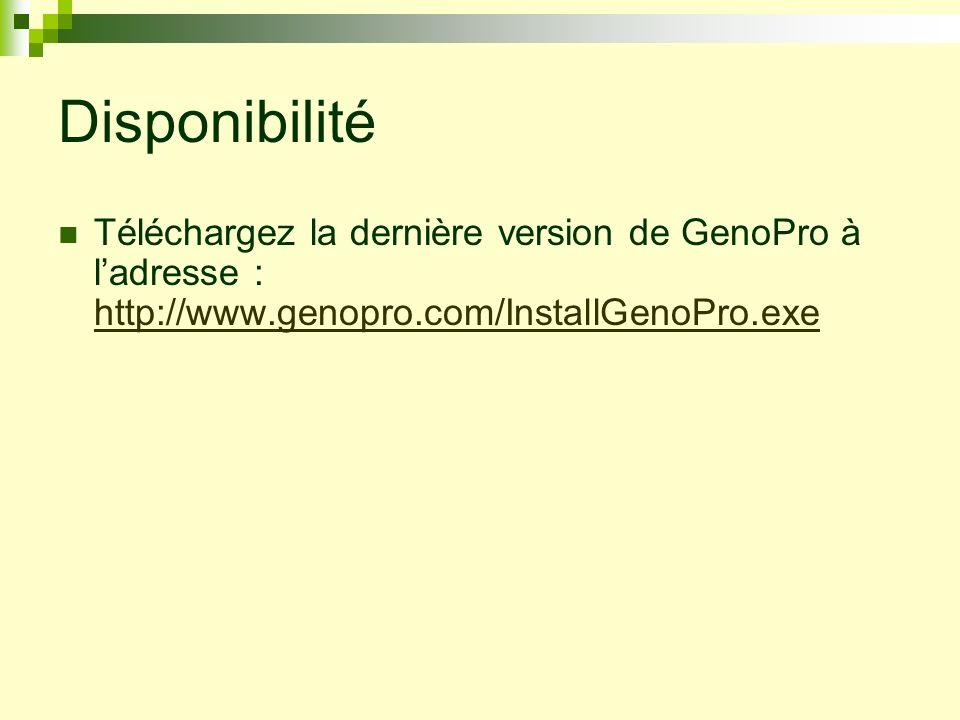 Disponibilité Téléchargez la dernière version de GenoPro à ladresse : http://www.genopro.com/InstallGenoPro.exe http://www.genopro.com/InstallGenoPro.