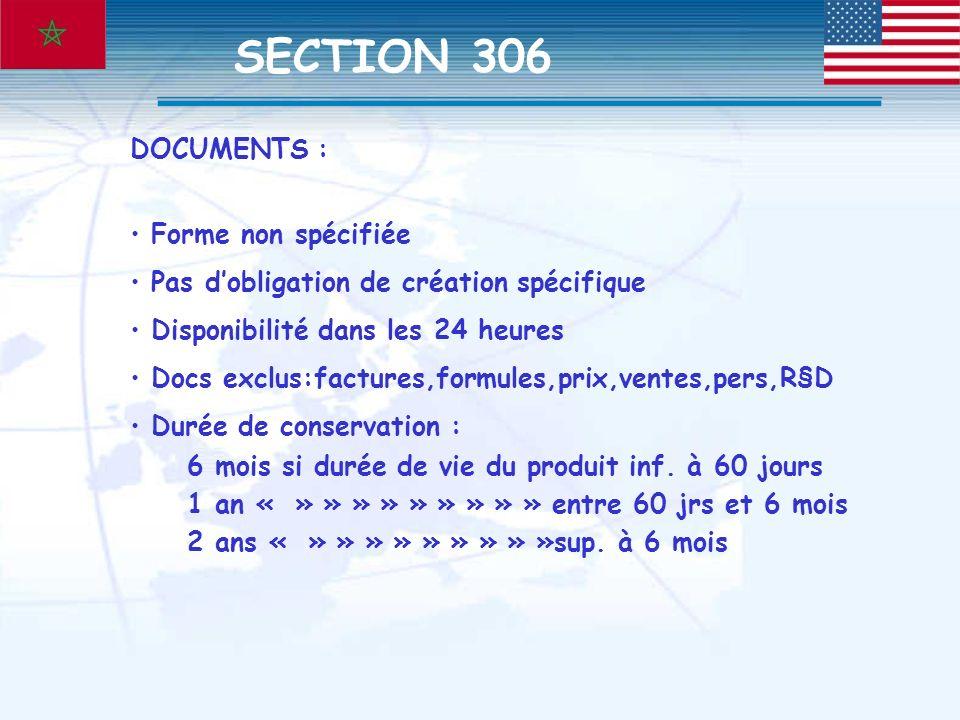 DOCUMENTS : Forme non spécifiée Pas dobligation de création spécifique Disponibilité dans les 24 heures Docs exclus:factures,formules,prix,ventes,pers