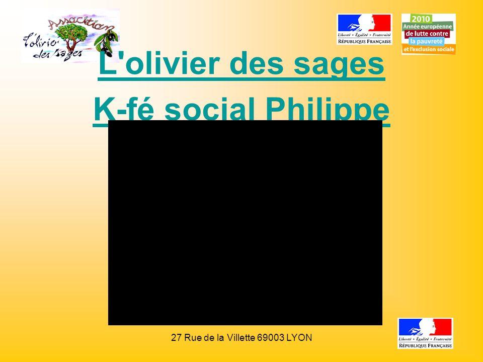 27 Rue de la Villette 69003 LYON L'olivier des sages K-fé social Philippe Jeantet