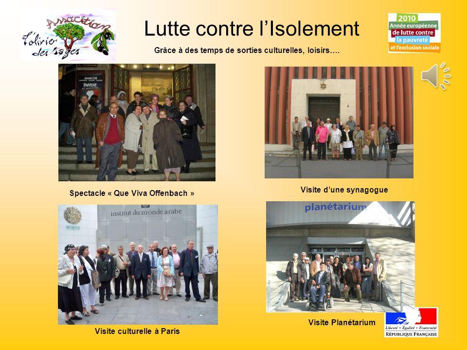 Grâce à des temps de sorties culturelles, loisirs…. Visite dune synagogue Visite culturelle à Paris Visite Planétarium Spectacle « Que Viva Offenbach