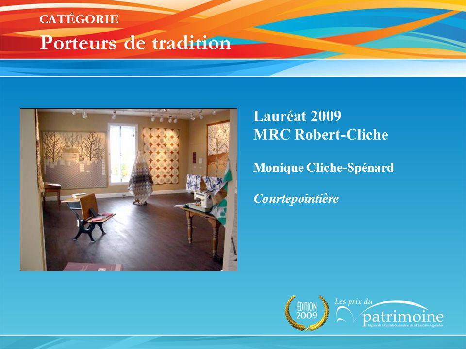Lauréat 2009 MRC Robert-Cliche Monique Cliche-Spénard Courtepointière
