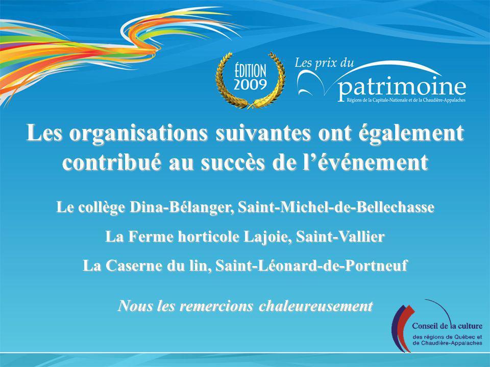 Les organisations suivantes ont également contribué au succès de lévénement Le collège Dina-Bélanger, Saint-Michel-de-Bellechasse La Ferme horticole L